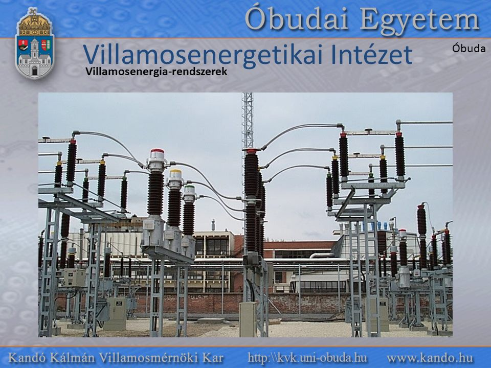 Villamosenergetikai Intézet Villamosenergia-rendszerek Óbuda