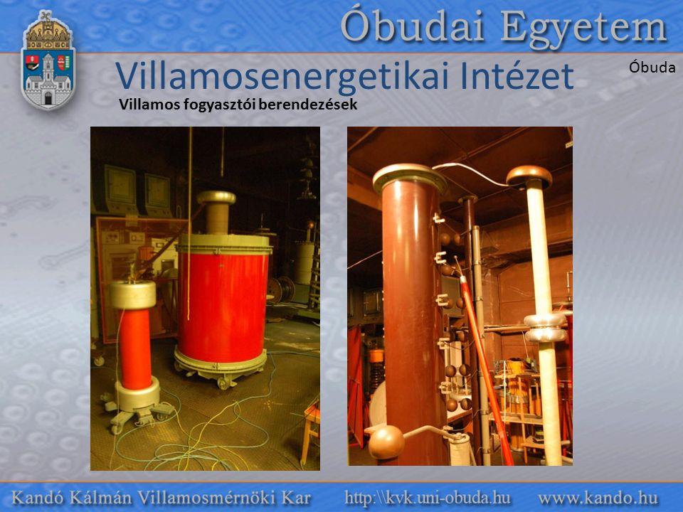 Villamos fogyasztói berendezések Villamosenergetikai Intézet Óbuda