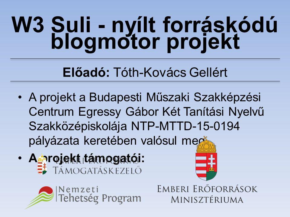 W3 Suli - nyílt forráskódú A projekt a Budapesti Műszaki Szakképzési Centrum Egressy Gábor Két Tanítási Nyelvű Szakközépiskolája NTP-MTTD-15-0194 pály