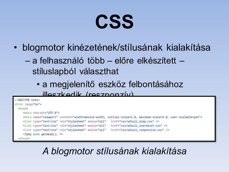 CSS blogmotor kinézetének/stílusának kialakítása –a felhasználó több – előre elkészített – stíluslapból választhat a megjelenítő eszköz felbontásához