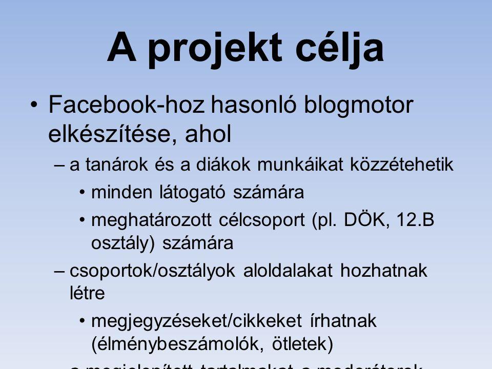 A projekt célja a projektben részvevő tanulók oktatása –a webfejlesztéshez szükséges ismeretanyag elsajátítása –problémamegoldó készség fejlesztése –csoportmunka megismerése szakmai gyakorlat igazolása és referencia szerzése