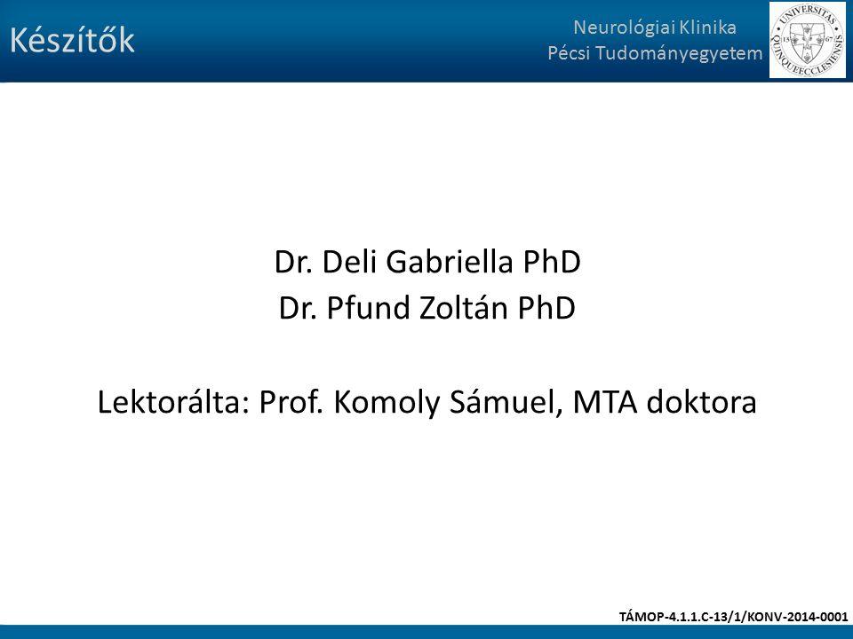 Készítők Dr. Deli Gabriella PhD Dr. Pfund Zoltán PhD Lektorálta: Prof.
