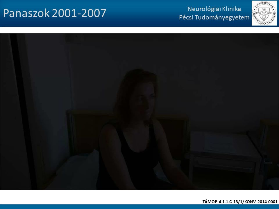 Panaszok 2001-2007 Neurológiai Klinika Pécsi Tudományegyetem TÁMOP-4.1.1.C-13/1/KONV-2014-0001