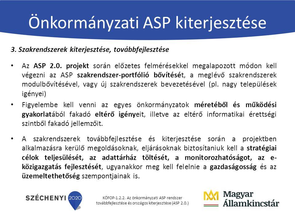 KÖFOP-1.2.2. Az önkormányzati ASP rendszer továbbfejlesztése és országos kiterjesztése (ASP 2.0.) Önkormányzati ASP kiterjesztése 3. Szakrendszerek ki