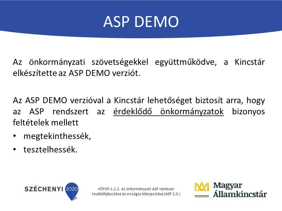 KÖFOP-1.2.2. Az önkormányzati ASP rendszer továbbfejlesztése és országos kiterjesztése (ASP 2.0.) ASP DEMO Az önkormányzati szövetségekkel együttműköd