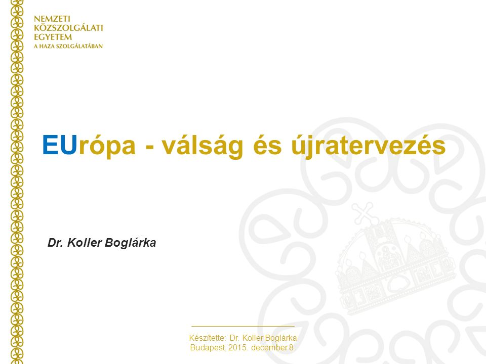 Készítette: Dr.Koller Boglárka Budapest, 2015. december 8.