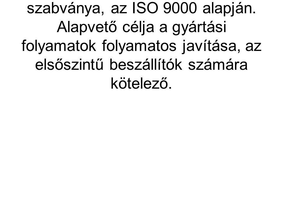 QS 9000 előírás rendszer a nagy amerikai autógyártók közös szabványa, az ISO 9000 alapján.