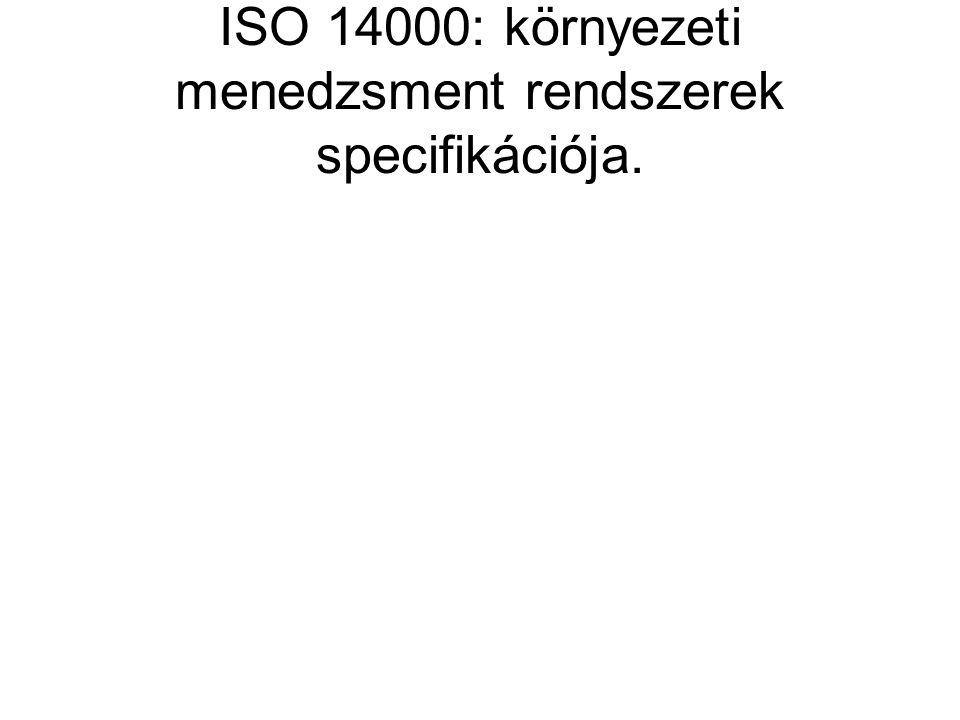 ISO 14000: környezeti menedzsment rendszerek specifikációja.
