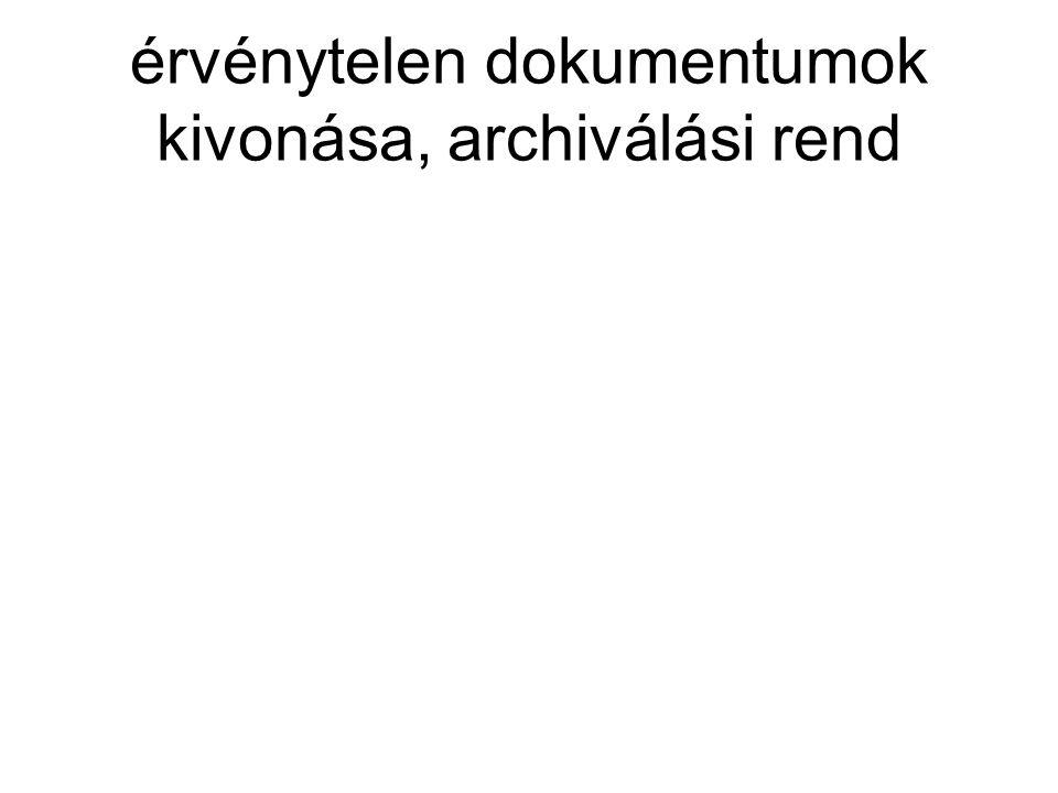 érvénytelen dokumentumok kivonása, archiválási rend
