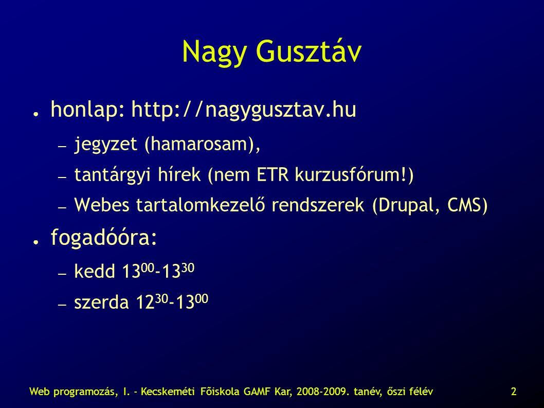 Web programozás, I. - Kecskeméti Fõiskola GAMF Kar, 2008-2009. tanév, őszi félév23 HTML