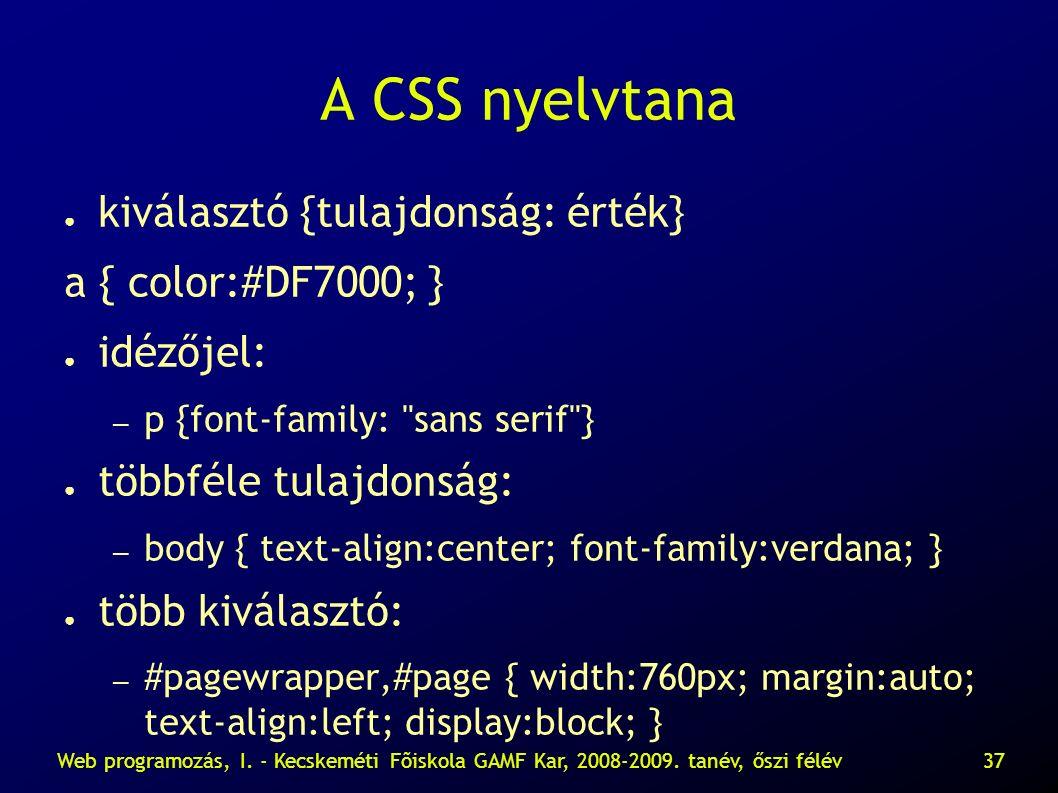 Web programozás, I.- Kecskeméti Fõiskola GAMF Kar, 2008-2009.