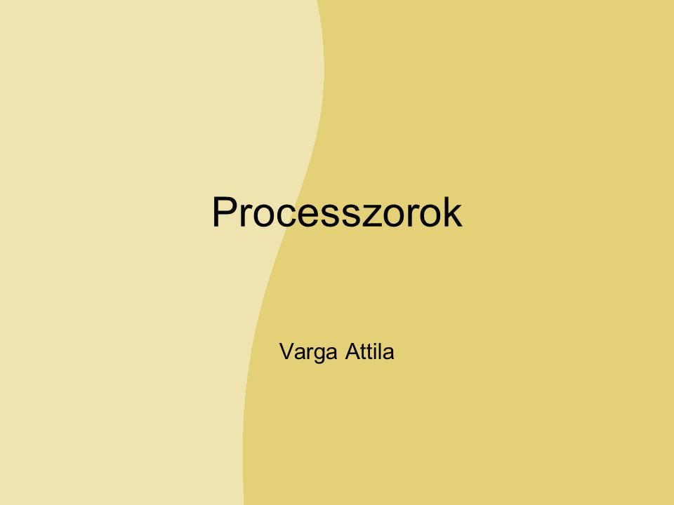 Processzorok Varga Attila