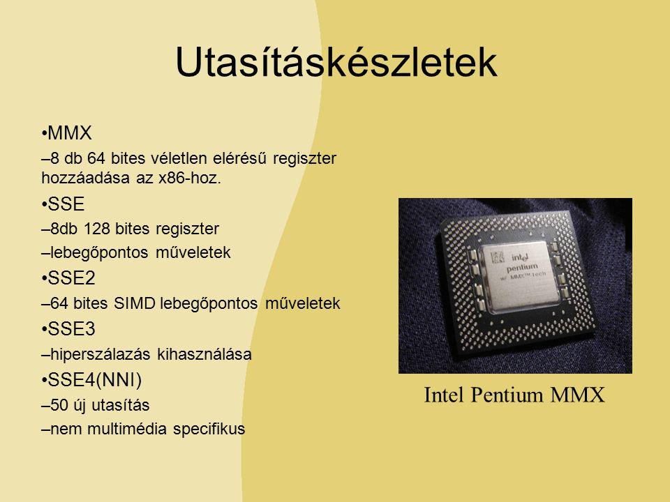 Utasításkészletek MMX –8 db 64 bites véletlen elérésű regiszter hozzáadása az x86-hoz.