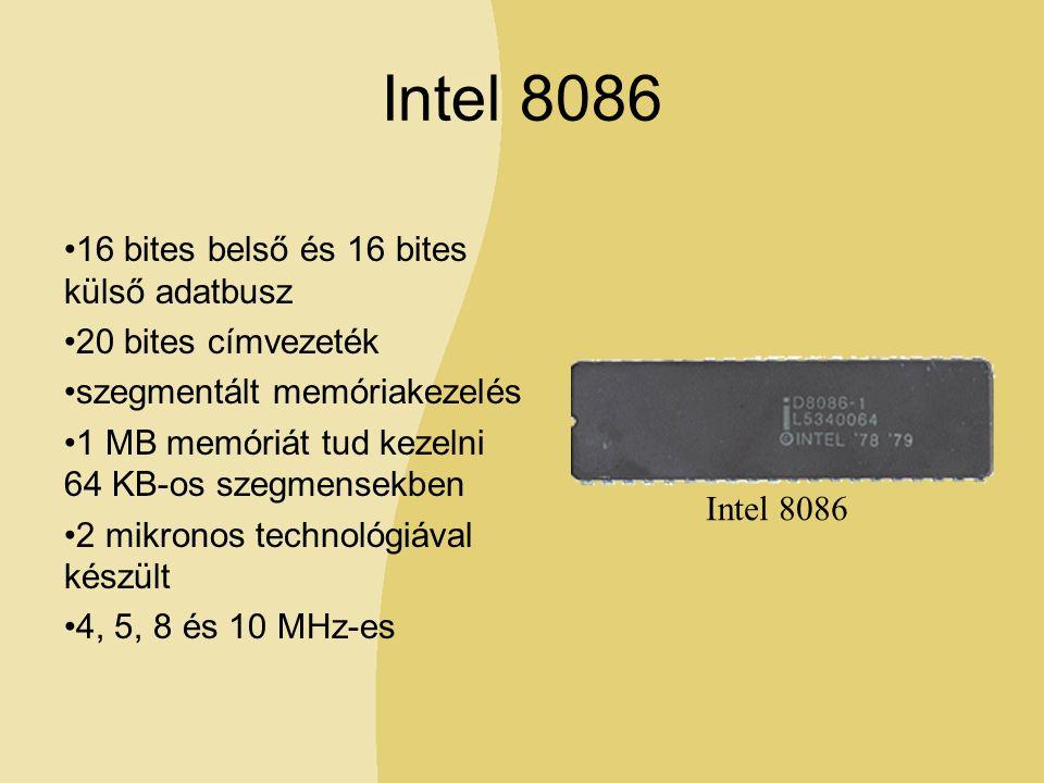 Intel 8086 16 bites belső és 16 bites külső adatbusz 20 bites címvezeték szegmentált memóriakezelés 1 MB memóriát tud kezelni 64 KB-os szegmensekben 2 mikronos technológiával készült 4, 5, 8 és 10 MHz-es Intel 8086