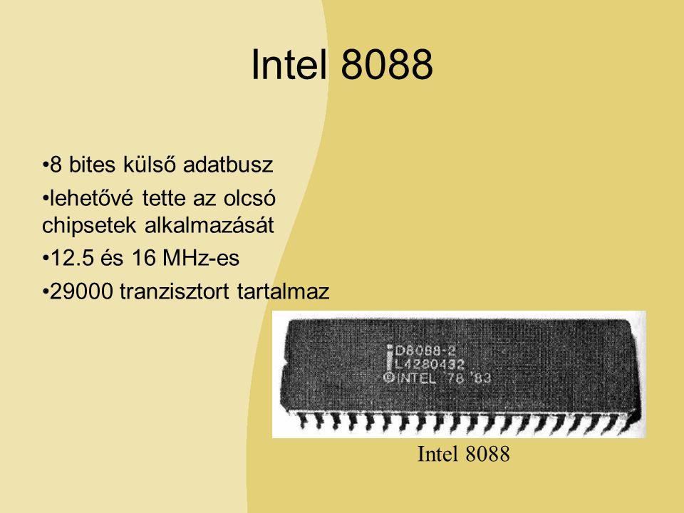 Intel 8088 8 bites külső adatbusz lehetővé tette az olcsó chipsetek alkalmazását 12.5 és 16 MHz-es 29000 tranzisztort tartalmaz Intel 8088