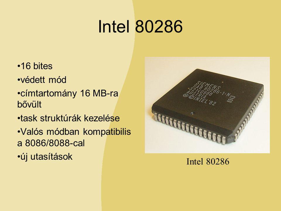 Intel 80286 16 bites védett mód címtartomány 16 MB-ra bővült task struktúrák kezelése Valós módban kompatibilis a 8086/8088-cal új utasítások Intel 80286