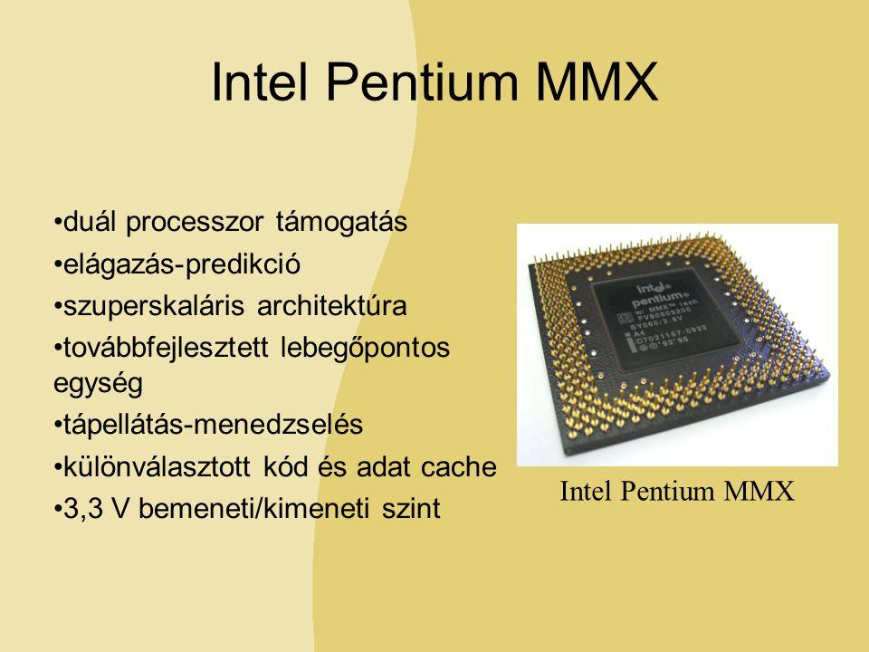 Intel Pentium MMX duál processzor támogatás elágazás-predikció szuperskaláris architektúra továbbfejlesztett lebegőpontos egység tápellátás-menedzselés különválasztott kód és adat cache 3,3 V bemeneti/kimeneti szint Intel Pentium MMX