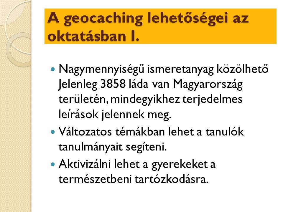 A geocaching lehetőségei az oktatásban I.