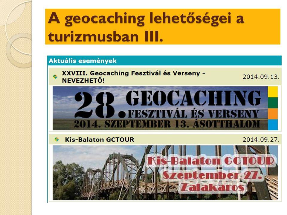 A geocaching lehetőségei a turizmusban III.