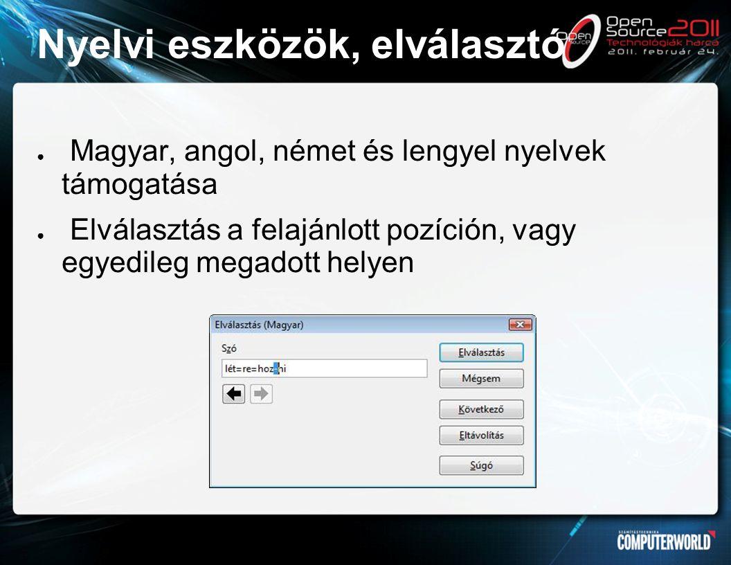 Nyelvi eszközök, elválasztó ● Magyar, angol, német és lengyel nyelvek támogatása ● Elválasztás a felajánlott pozíción, vagy egyedileg megadott helyen