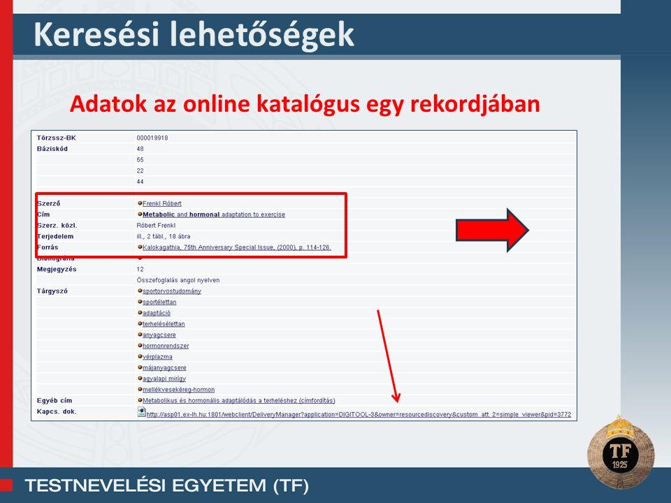Keresési lehetőségek Adatok az online katalógus egy rekordjában