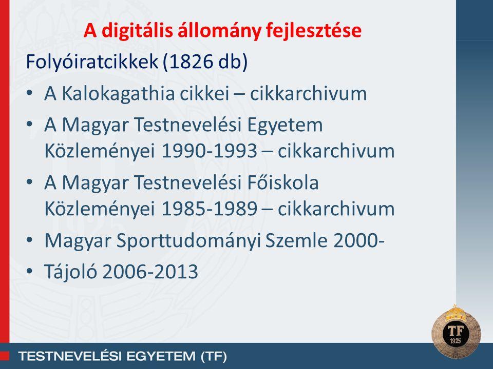 A digitális állomány fejlesztése Folyóiratcikkek (1826 db) A Kalokagathia cikkei – cikkarchivum A Magyar Testnevelési Egyetem Közleményei 1990-1993 –