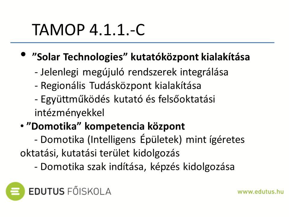 """TAMOP 4.1.1.-C """"Solar Technologies"""" kutatóközpont kialakítása - Jelenlegi megújuló rendszerek integrálása - Regionális Tudásközpont kialakítása - Együ"""