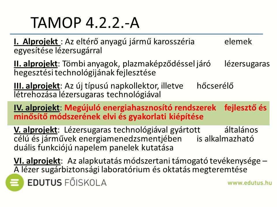 I. Alprojekt : Az eltérő anyagú jármű karosszéria elemek egyesítése lézersugárral II. alprojekt: Tömbi anyagok, plazmaképződéssel járó lézersugaras he