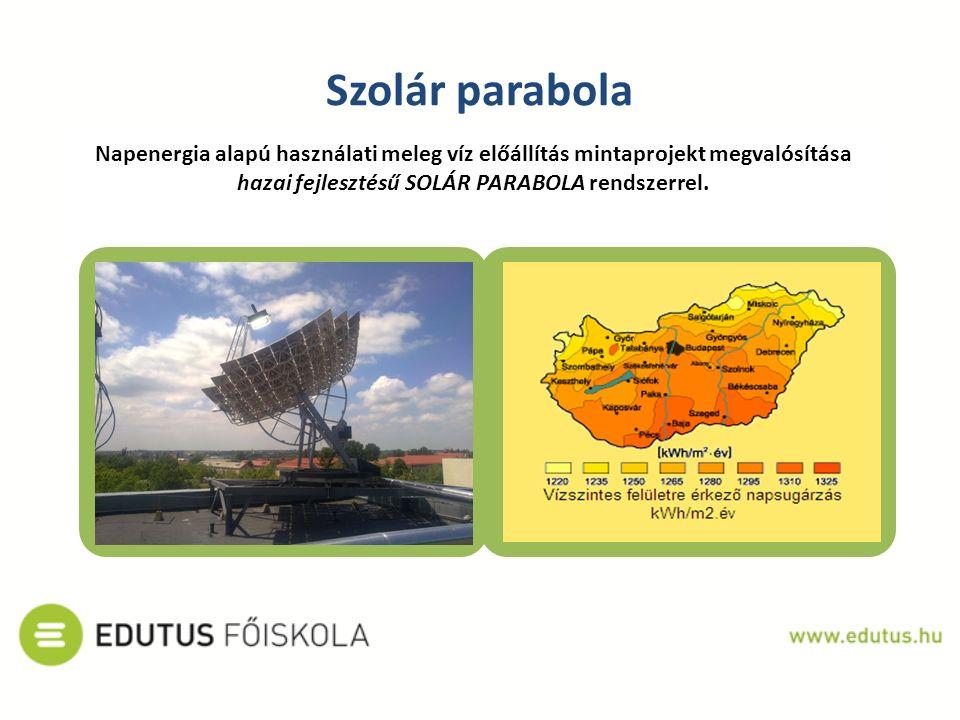 Szolár parabola Napenergia alapú használati meleg víz előállítás mintaprojekt megvalósítása hazai fejlesztésű SOLÁR PARABOLA rendszerrel.