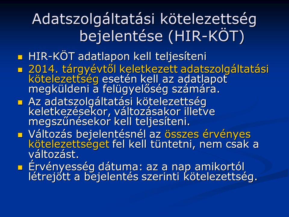 Adatszolgáltatási kötelezettség bejelentése (HIR-KÖT) HIR-KÖT adatlapon kell teljesíteni HIR-KÖT adatlapon kell teljesíteni 2014.