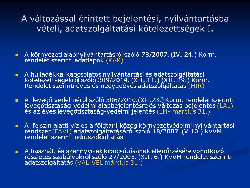 A változással érintett bejelentési, nyilvántartásba vételi, adatszolgáltatási kötelezettségek I.