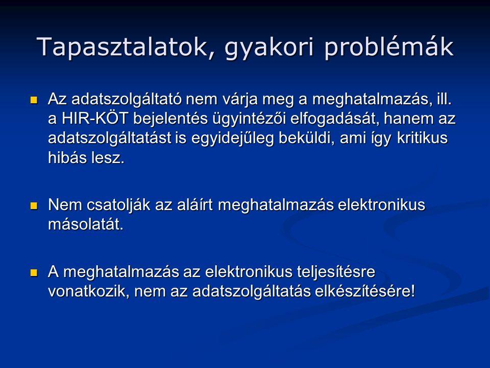 Tapasztalatok, gyakori problémák Az adatszolgáltató nem várja meg a meghatalmazás, ill.