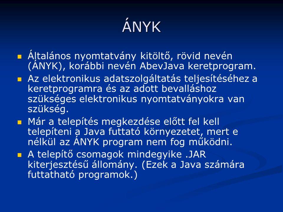 ÁNYK Általános nyomtatvány kitöltő, rövid nevén (ÁNYK), korábbi nevén AbevJava keretprogram.