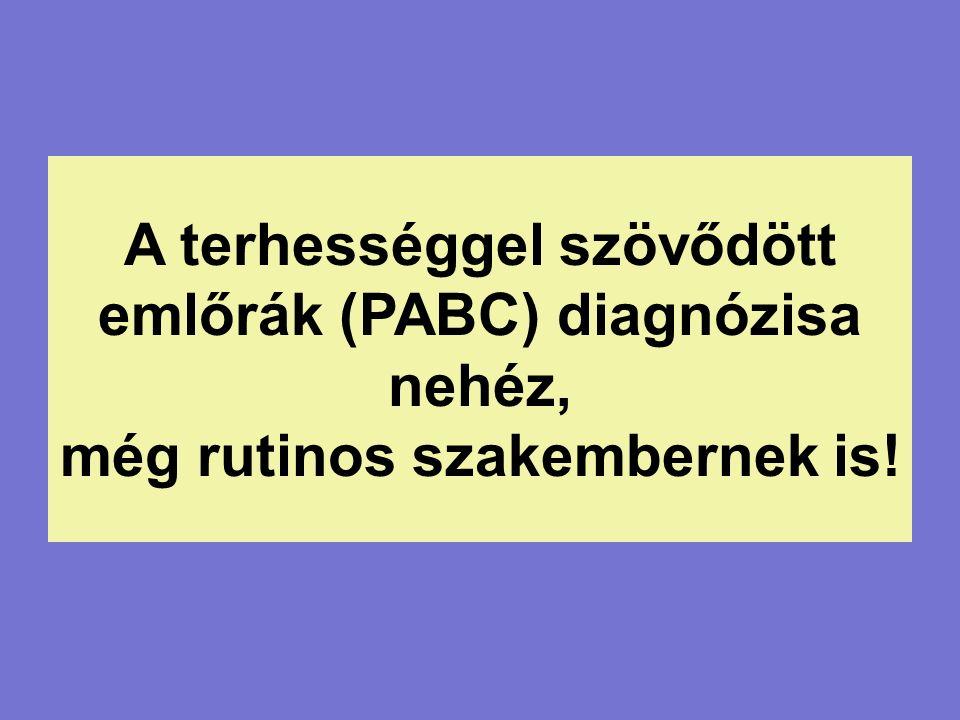 A terhességgel szövődött emlőrák (PABC) diagnózisa nehéz, még rutinos szakembernek is!