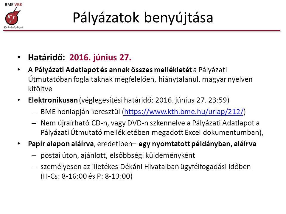 Pályázatok benyújtása Határidő: 2016. június 27. A Pályázati Adatlapot és annak összes mellékletét a Pályázati Útmutatóban foglaltaknak megfelelően, h