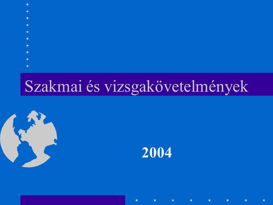 Szakmai és vizsgakövetelmények 2004