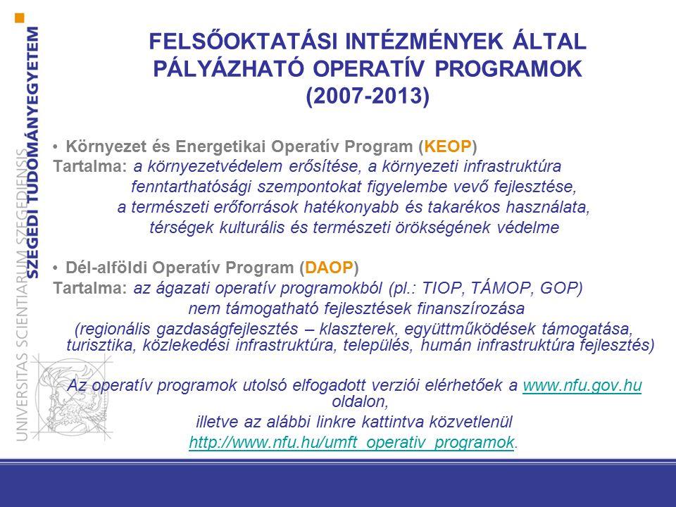FELSŐOKTATÁSI INTÉZMÉNYEK ÁLTAL PÁLYÁZHATÓ OPERATÍV PROGRAMOK (2007-2013) Környezet és Energetikai Operatív Program (KEOP) Tartalma: a környezetvédele