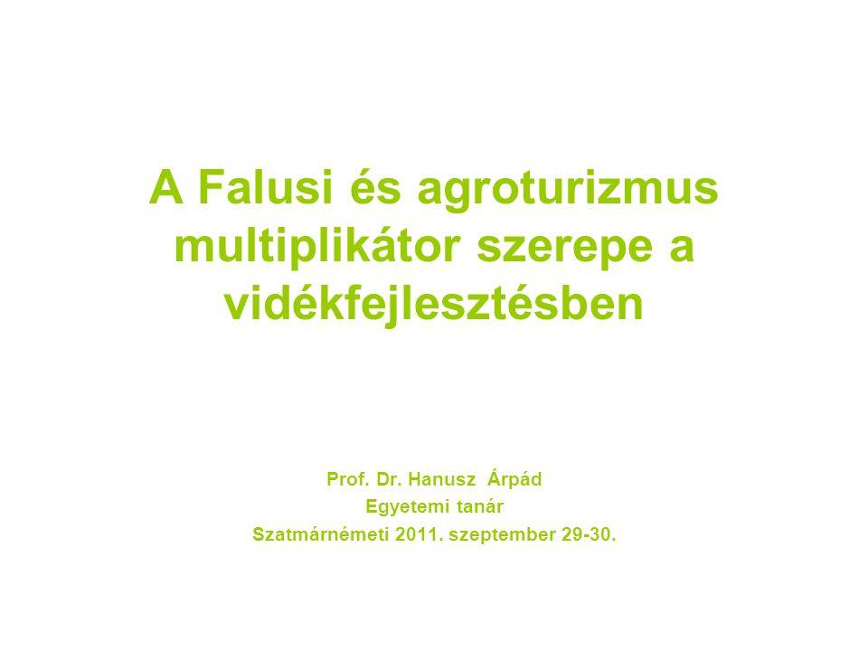 A Falusi és agroturizmus multiplikátor szerepe a vidékfejlesztésben Prof.