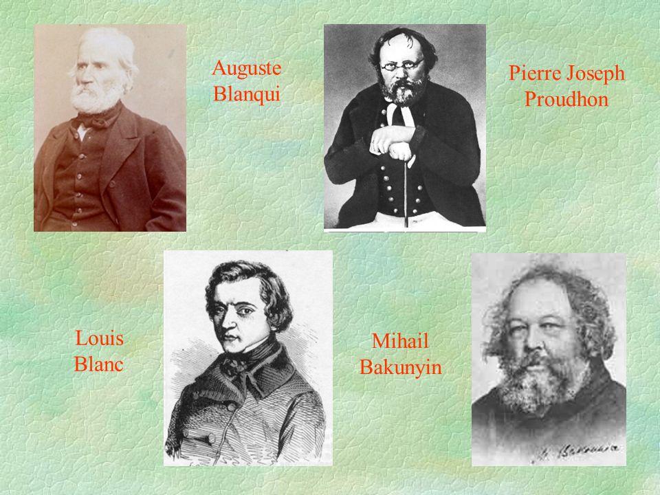 Pierre Joseph Proudhon Mihail Bakunyin Louis Blanc Auguste Blanqui
