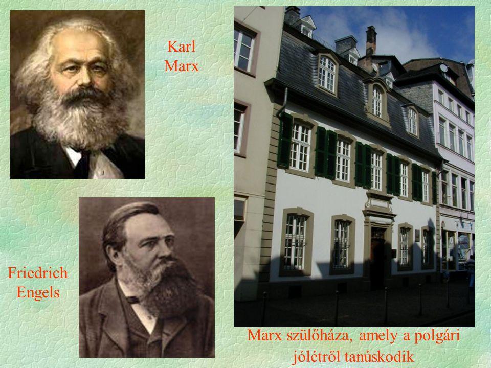 Karl Marx Friedrich Engels Marx szülőháza, amely a polgári jólétről tanúskodik