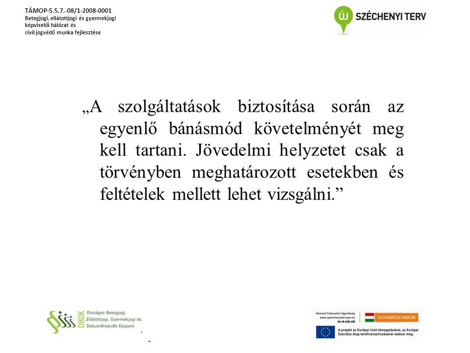 """TÁMOP-5.5.7. - 08/1-2008-0001 Betegjogi, ellátottjogi és gyermekjogi képviselői hálózat és civil jogvédő munka fejlesztése """" A szolgáltatások biztosít"""