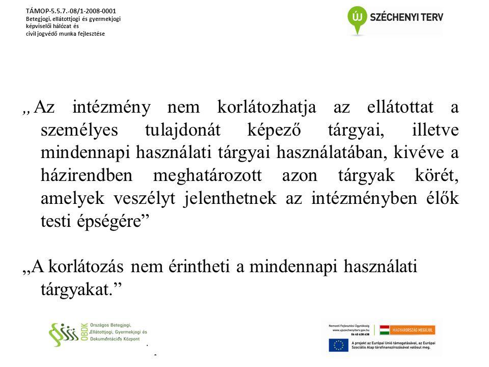 """TÁMOP-5.5.7. - 08/1-2008-0001 Betegjogi, ellátottjogi és gyermekjogi képviselői hálózat és civil jogvédő munka fejlesztése """"Az intézmény nem korlátozh"""