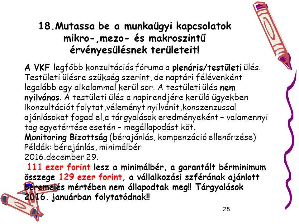 18.Mutassa be a munkaügyi kapcsolatok mikro-,mezo- és makroszintű érvényesülésnek területeit.