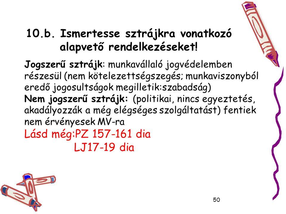 10.b. Ismertesse sztrájkra vonatkozó alapvető rendelkezéseket.