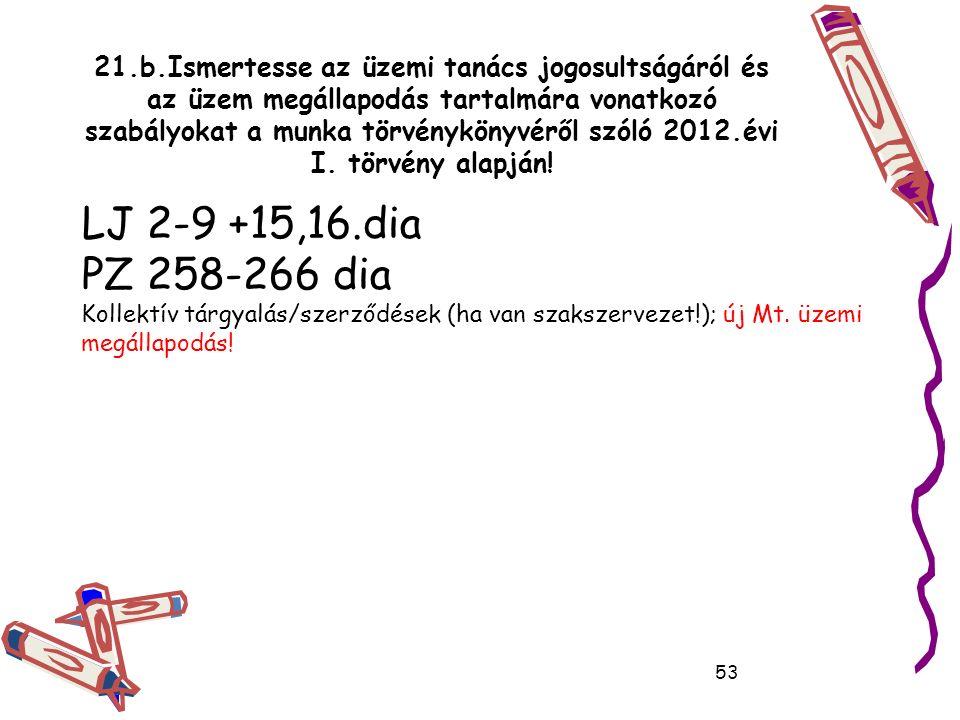 21.b.Ismertesse az üzemi tanács jogosultságáról és az üzem megállapodás tartalmára vonatkozó szabályokat a munka törvénykönyvéről szóló 2012.évi I.