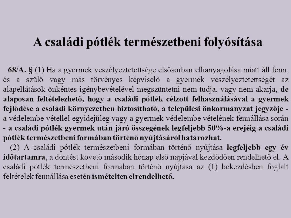 A családi pótlék természetbeni folyósítása 68/A.