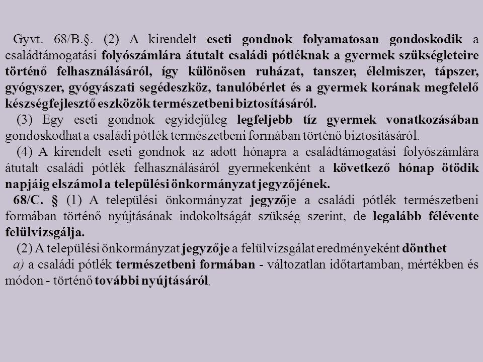 Gyvt. 68/B.§.
