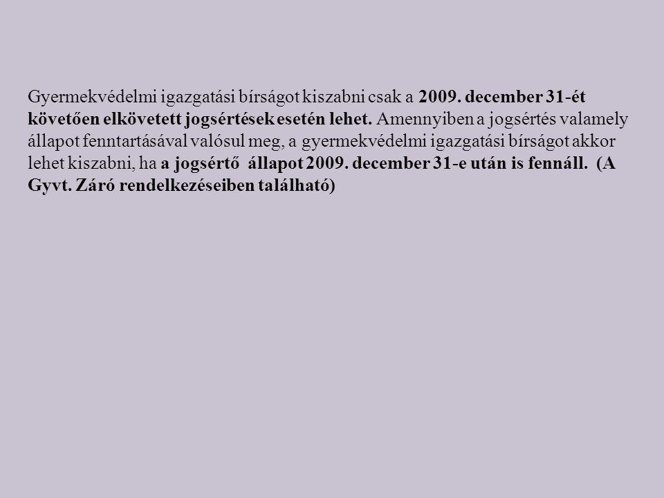 Gyermekvédelmi igazgatási bírságot kiszabni csak a 2009.