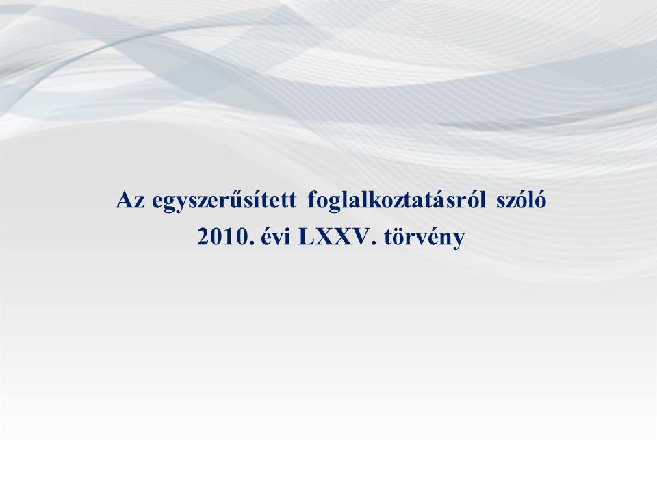 Az egyszerűsített foglalkoztatásról szóló 2010. évi LXXV. törvény