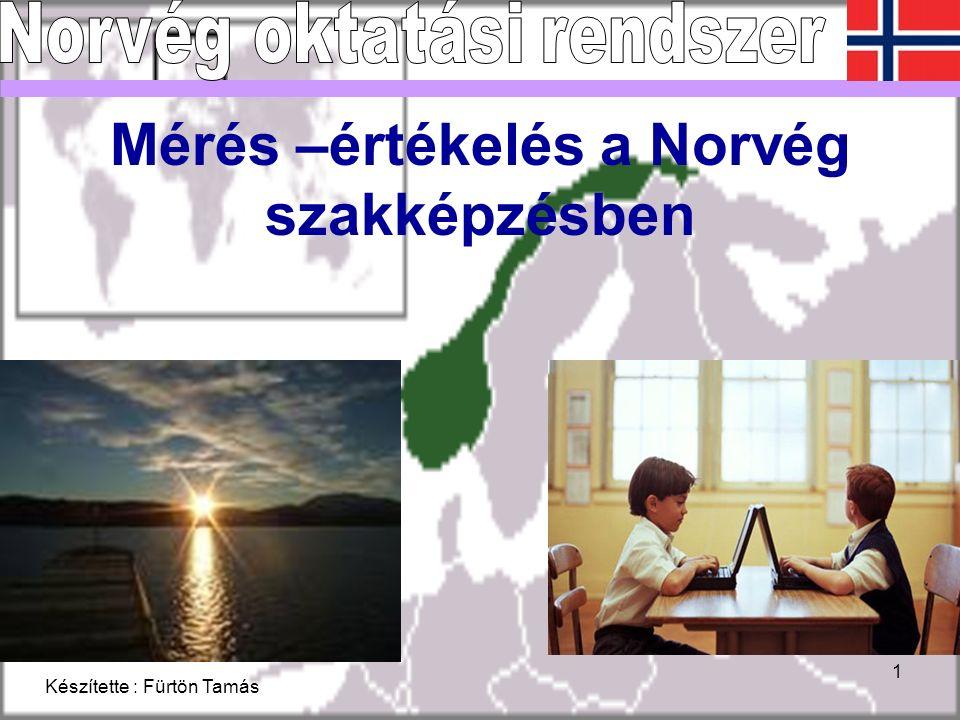 Készítette : Fürtön Tamás 1 Mérés –értékelés a Norvég szakképzésben